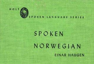 Spoken Norwegian Einar Ingvald Haugen