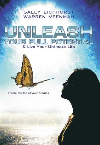 Unleash Your Full Potential  by  Sally Eichhorst