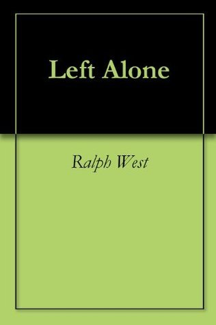 Left Alone Ralph West