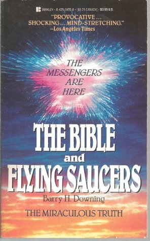 Bible/flying Saucers  by  Barry Downing