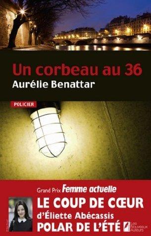 Un corbeau au 36  by  Aurélie Benattar