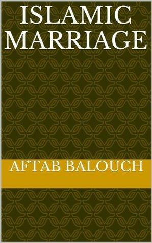 Islamic Marriage  by  Aftab Balouch