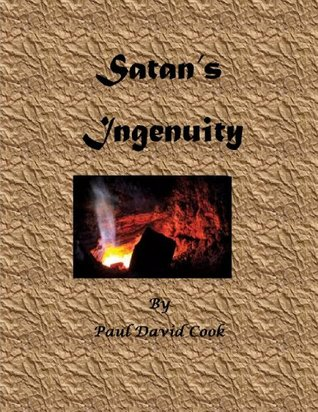 Satans Ingenuity  by  Paul David Cook