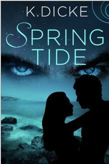 Spring Tide (Tide #1)  by  K. Dicke