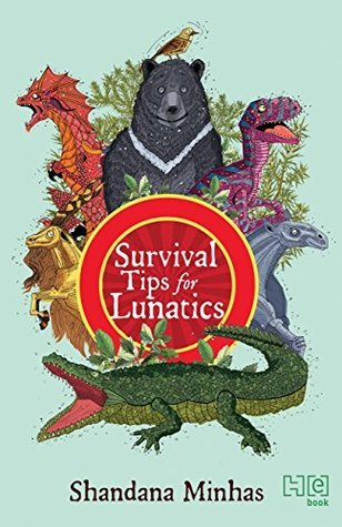 Survival Tips for Lunatics Shandana Minhas