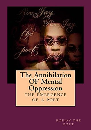 The Annihilation OF Mental Oppression James Johnson