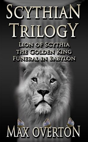 Scythian Trilogy Series Collection Books 1 - 3 Max Overton