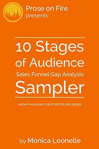 10 Stages of Audience For Fiction Authors: Sales Funnel Gap Analysis Sampler  by  Monica Leonelle