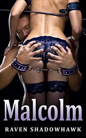 Malcolm (Meeting Each Other Book 6)  by  Raven ShadowHawk
