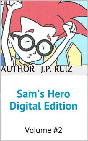 Sams Hero Digital Edition (The Sam Series Book 2) J.P. Ruiz