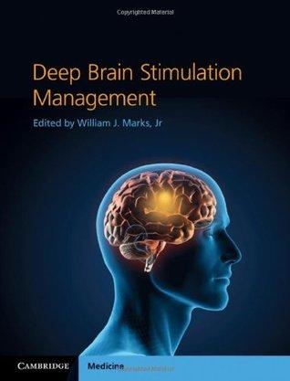 Deep Brain Stimulation Management William J. Marks Jr.
