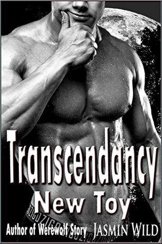 Transcendancy: New Toy: Werewolf Vampire, BBW Erotica, Shape Shifter Romance Jasmin Wild