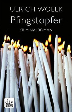 Pfingstopfer: Roman  by  Ulrich Woelk