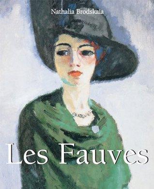 Les Fauves  by  Nathalia Brodskaya