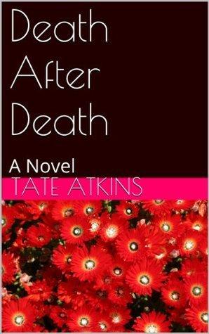 Death After Death: A Novel Tate Atkins