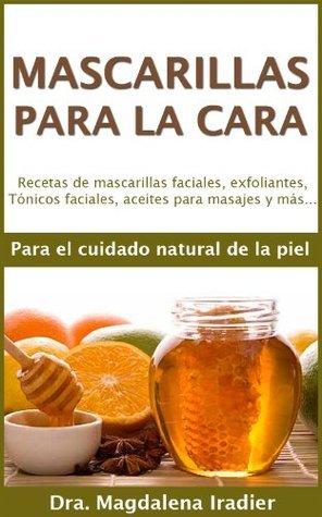 Mascarillas para la cara  by  Dra. Magdalena Iradier