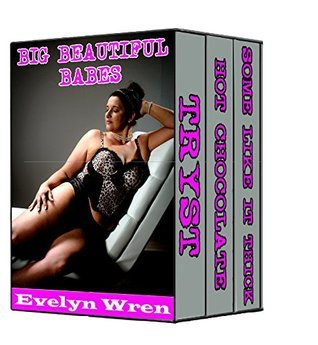 BIG BEAUTIFUL BABES BUNDLE: BBW Erotic Romance Stories  by  Evelyn Wren