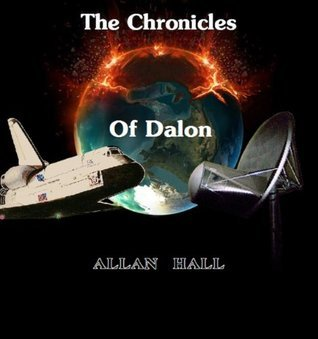 The Chronicles Of Dalon  by  Allan Hall