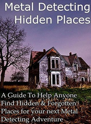 Metal Detecting Hidden Places  by  Rob Mustin