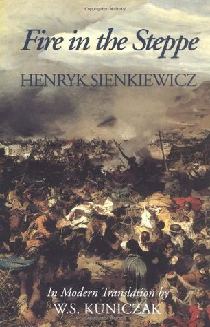 Fire in the Steppe  by  Henryk Sienkiewicz