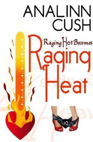 Raging Heat (Raging Hot Series Book 2)  by  Analinn Cush