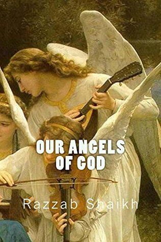 Our Angels Of God  by  Razzab Shaikh