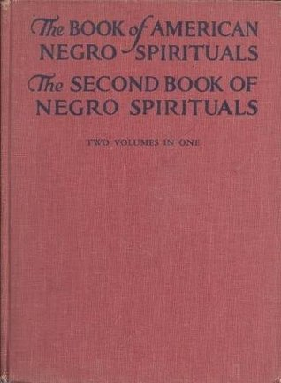 The Books of the American Negro Spirituals  by  James Weldon Johnson