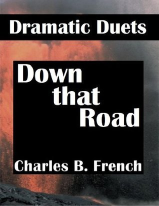 Down That Road  by  Charles B. French