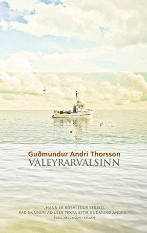 Valeyrarvalsinn  by  Guðmundur Andri Thorsson