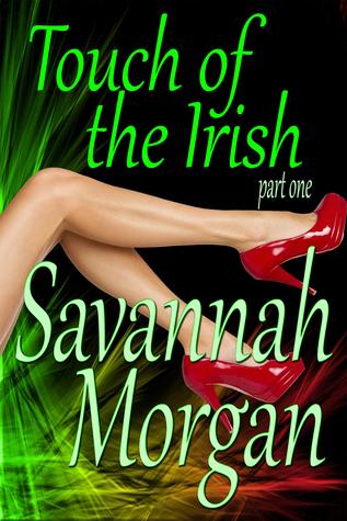 Dragons Lair: Touch of the Irish: Part 1 Savannah Morgan