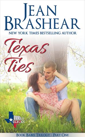Texas Ties: Book Babes Trilogy #1 (Texas Heroes #13) Jean Brashear