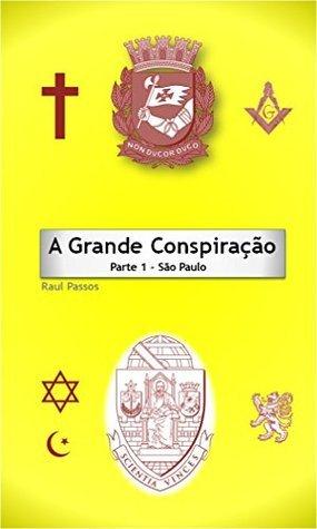 A Grande Conspiração: Parte 1 - São Paulo Raul passos
