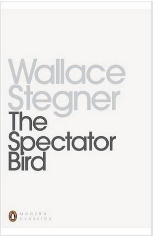 The Spectator Bird. Wallace Stegner  by  Wallace Stegner