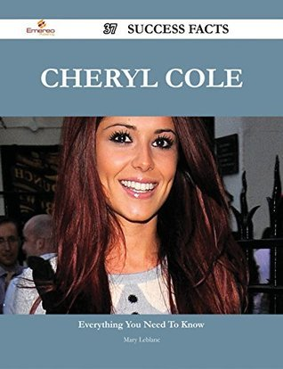 Cheryl Cole 37 Success Facts - Everything you need to know about Cheryl Cole Mary Leblanc