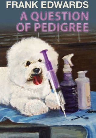 A Question of Pedigree  by  Frank Edwards