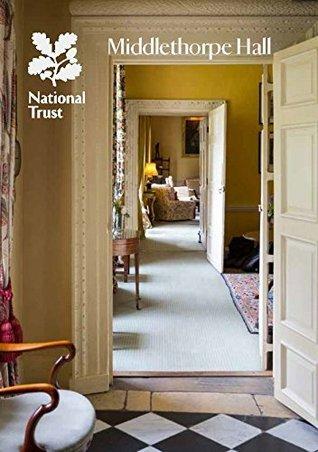 Middlethorpe Hall (National Trust Guidebooks)  by  Oliver Garnett