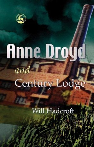 Anne Droyd and Century Lodge  by  William Hadcroft