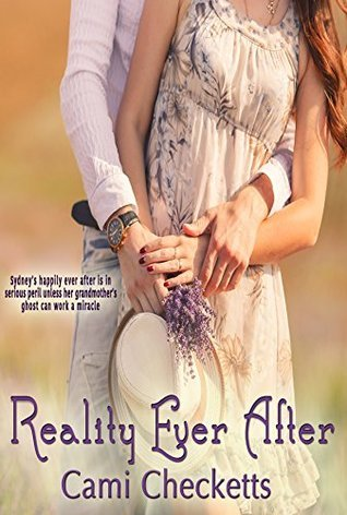 Reality Ever After  by  Cami Checketts