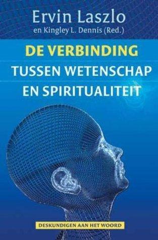 De verbinding tussen wetenschap en spiritualiteit Ervin Laszlo