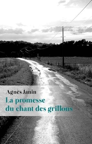 La promesse du chant des grillons  by  Agnès Janin