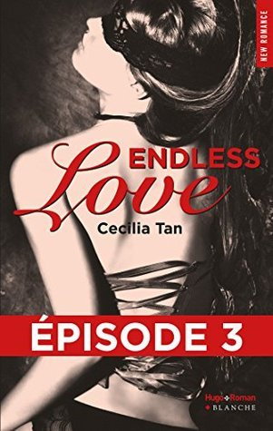 Endless Love Episode 3  by  Cecilia Tan