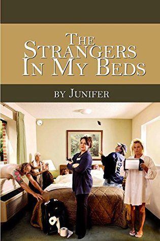 The Strangers In My Beds  by  Junifer