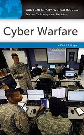Cyber Warfare: A Reference Handbook Paul Springer