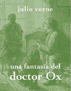 Una fantasía del doctor Ox Jules Verne