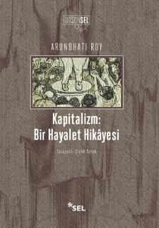 Kapitalizm: Bir Hayalet Hikâyesi Arundhati Roy