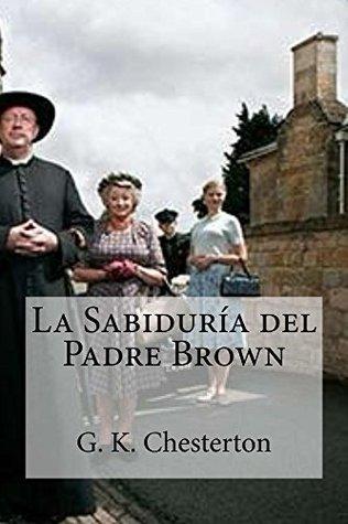 La Sabiduria del Padre Brown  by  G.K. Chesterton