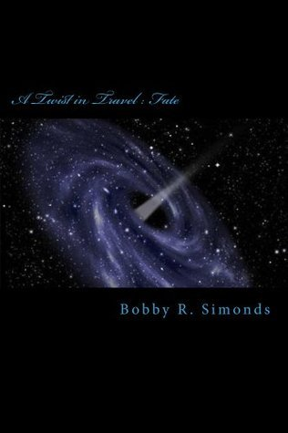 A Twist in Travel (Fate Book 1) Bobby Simonds