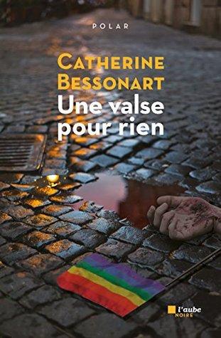 Une valse pour rien (LAube noire)  by  Catherine Bessonart