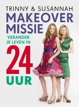 Make-over missie: verander je leven in 24 uur Trinny Woodall