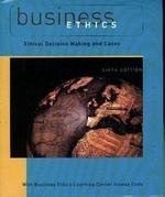 Business Ethics Ethical Decision Making and Cases O.C. Ferrell